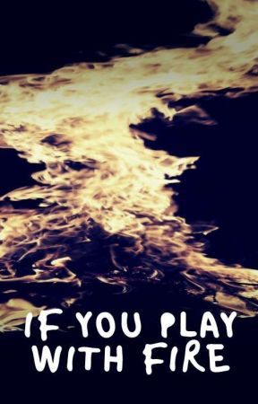 If You Play With Fire by Lelemaa