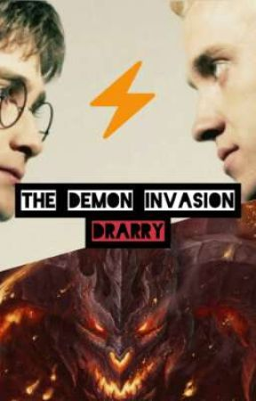 The Demon Invasion (Drarry Fanfiction) by FieryyPhoenix
