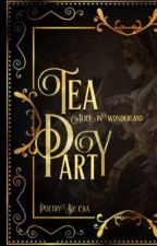 Tea Party:Alice in Wonderland by michgraythings