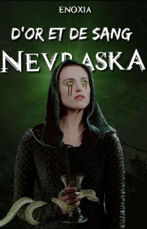 Nevraska, d'Or et de Sang by Enoxia