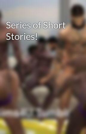 Series of Short Stories!  by FreakyStories4u
