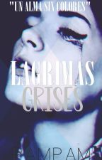Lágrimas Grises  {¨PRONTO¨} by IsPamPam