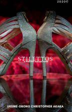Stilettos  by IConquerdaily