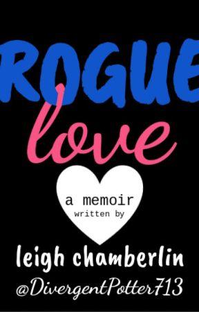 Rogue Love: A Memoir ✔ by DivergentPotter713