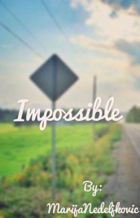 Impossible | ZAVRSENA  by MarijaNedeljkovic