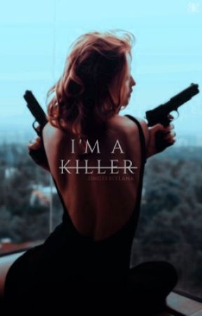 I'm A Killer | Avengers Fanfic [1] by SincerelyLana