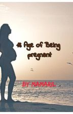 18 Age of Being Pregnant by YobabNaCute