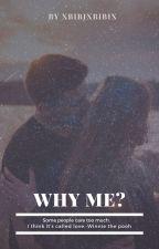 Why me? by xBibixBibix