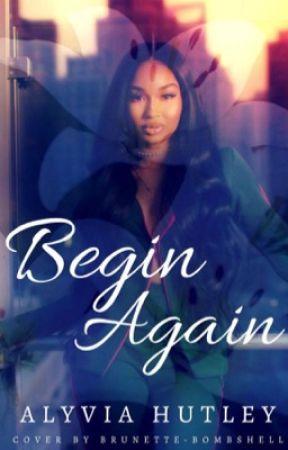 Begin Again  by writeordie0214