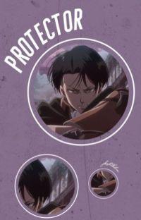 Protector | Levi Ackerman x Reader cover