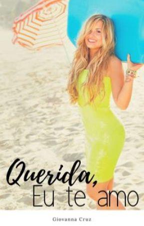 Querida, Eu Te Amo by lovatowriters