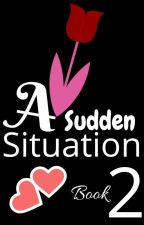 A Sudden Situation 2/3✅ by rejoiceo