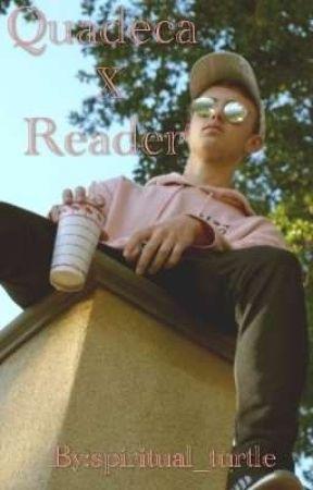 Quadeca x reader by spiritual_turtle