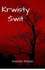 Krwisty Świt by Wikash