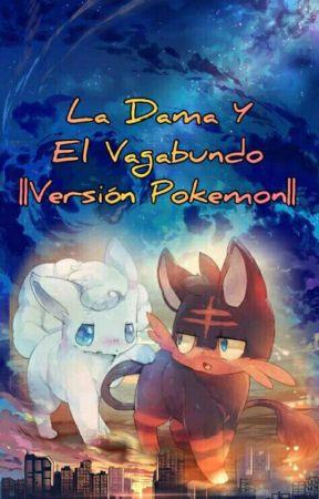 La dama y el Vagabundo (versión pokemon) Litten x Vulpix Alola by Black_Forever27