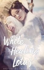 White Healing Lotus | Ashes To Love by CineyYang