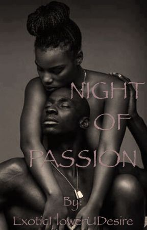 Night of Passion (Explicit) 18+ [Currently Editing] by ExoticFlowerUDesire