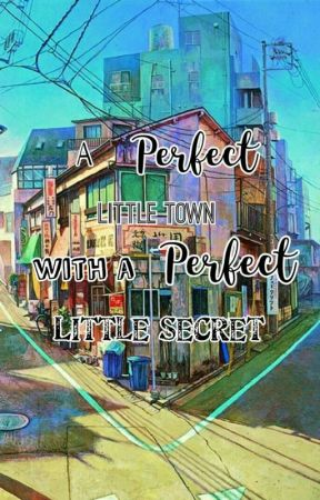 A Perfect Little World With a Perfect Little Secret by -Iridescent-Beauty-