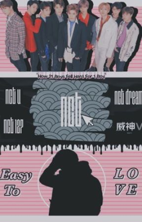 Easy To Love (NCT x male reader) by tzennxi