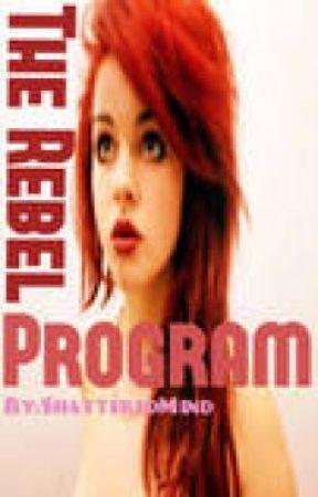 The Rebel Program by ShatteredMind