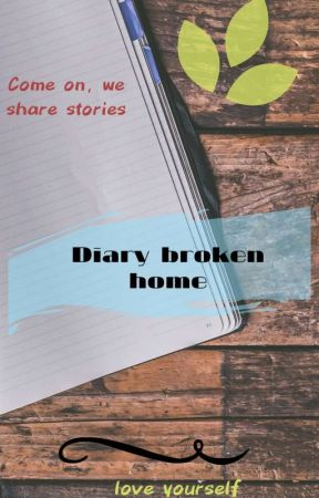 Diary broken home by thisameng