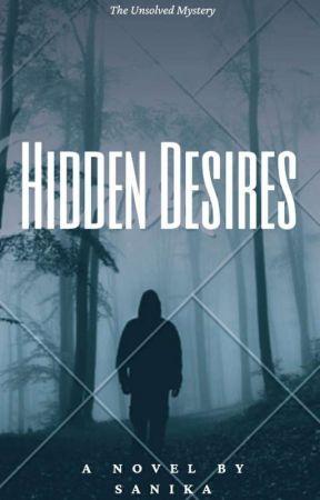 Hidden Desires - The Unsolved Mystery by Readerstill