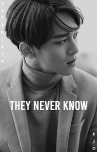 ❝they never know❞ ❦ kjd ☑︎ cover
