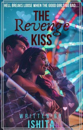 The Revenge Kiss💋 by ishitaishh16