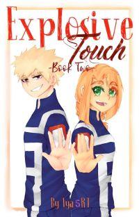Explosive Touch [Bakugo Katsuki x OC] - Book 2 cover