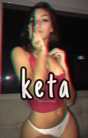 keta ; c.r.o by reinababyg