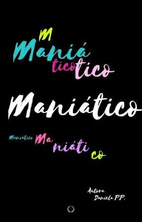 Maniático  by DanielaaGPP