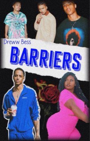 Barriers  by DrewwBess58
