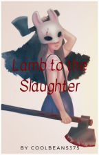Lamb to the Slaughter (Male Reader X Huntress) by CoolBeans375