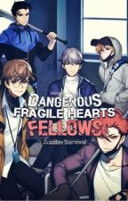 Fragile Hearts [DANGEROUS FELLOWS] by HoneyTeaDrops