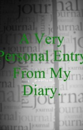A Very Personal Entry From My Diary. by AlyJones