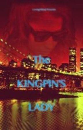 The Kingpin's Lady by xxGiigglesxx