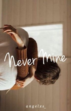 Never Mine by angelxs_