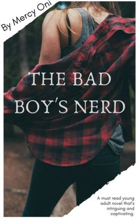 The Bad Boy's Nerd(ONGOING) by cupcake_is_bae
