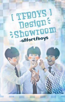 [ TFBOYS ] - Design Showroom