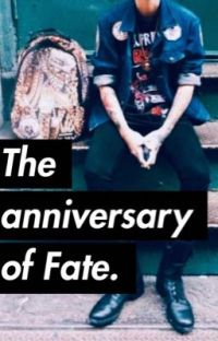 The anniversary of Fate. cover