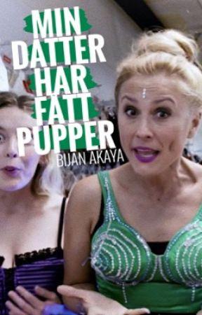 MIN DATTER HAR FÅTT PUPPER by kainabelo