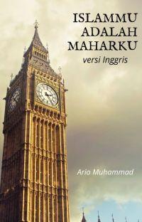 (TAMAT) ISLAMMU ADALAH MAHARKU - VERSI INGGRIS - Telah TERBIT cover
