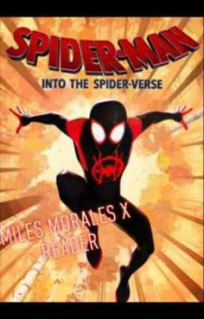 💙Spider-Man: Into The Spider-Verse(Miles Morales x Reader)💙 by KristianBanks2021