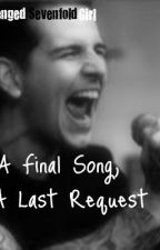 A Final Song, A Last Request by AvengedSevenfoldGirl