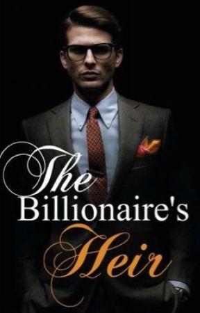 The Billionaire's Heir by RuchikaWrites