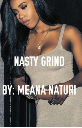 Nasty Grind by MeanaNaturi