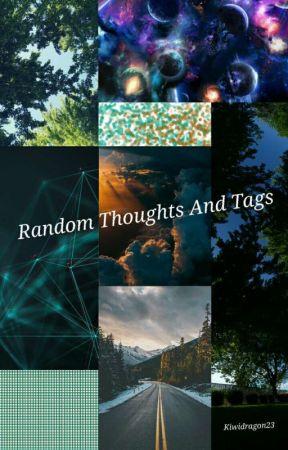 Random Thoughts And Tags by Kiwidragon23