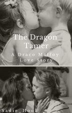 The Dragon Tamer: A Draco Malfoy Love Story by Sadie_Hook