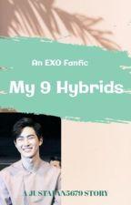 My 9 Hybrids   EXO FANFIC by JustAFan5679