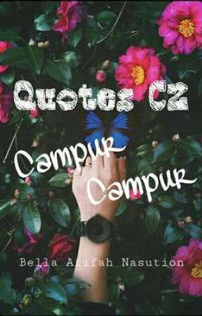 Quotes C2 (Campur-campur) by BellaNasution02
